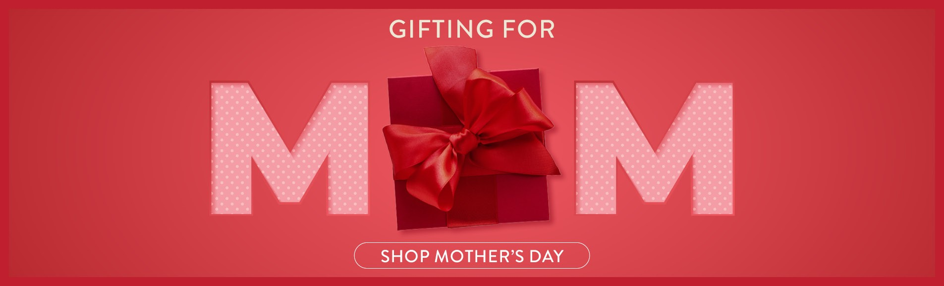 Weir & Sons Mother's Day Gifts